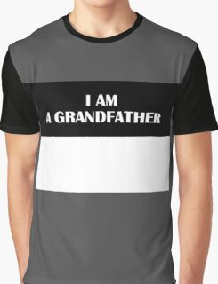 I AM A GRANDFATHER (Original) Graphic T-Shirt