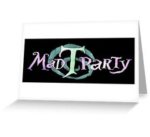 Mad T Party Logo Greeting Card