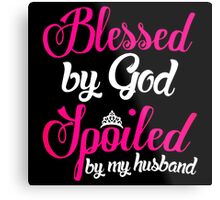 Blessed God Spoiled Metal Print