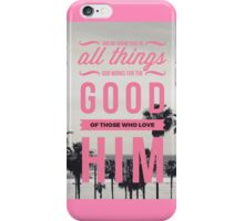 GOD WORKS FOR THE GOOD - pink iPhone Case/Skin