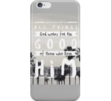 GOD WORKS FOR THE GOOD iPhone Case/Skin