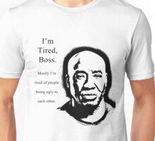 I'm Tired Boss Unisex T-Shirt