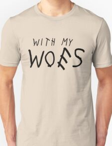 With my Woes | Drake T-Shirt