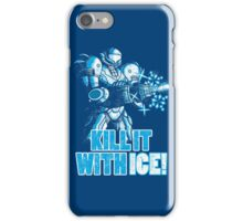 Kill it with ICE iPhone Case/Skin