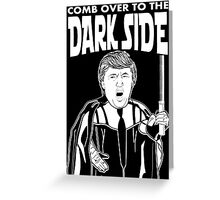 Trump Comb Over Dark Side Greeting Card
