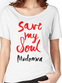 SAVE MY SOUL Women's Relaxed Fit T-Shirt
