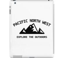 Pacific North West - Explore the Outdoors iPad Case/Skin