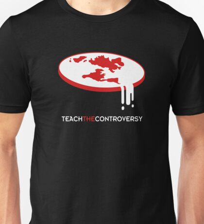Flat Earth (Teach the Controversy) Unisex T-Shirt