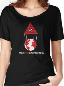Illuminati (Teach the Controversy) Women's Relaxed Fit T-Shirt