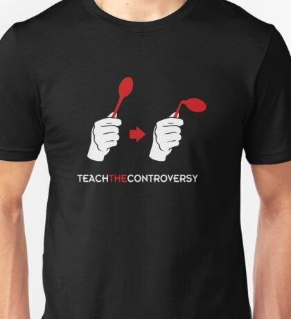 Spoon Bending (Teach the Controversy) Unisex T-Shirt