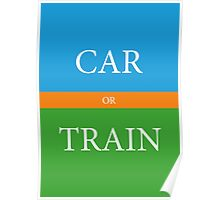 CAR or TRAIN Poster
