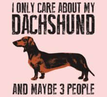 I only care about my Dachshund and maybe 3 people One Piece - Long Sleeve