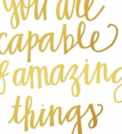 You Are Capable of Amazing Things Sticker