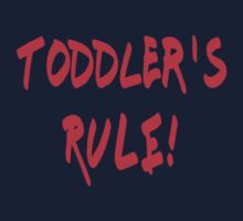 Toddler's Rule - Kids Funny T-Shirt Kids Tee