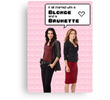 It all started with a Blonde and a Brunette | Rizzles Canvas Print