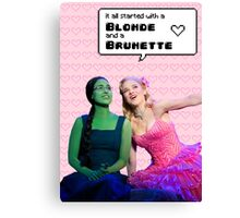 It all started with a Blonde and a Brunette | Gelphie Canvas Print