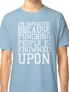 I'm Sarcastic Funny Quote Classic T-Shirt