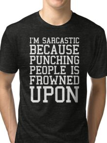 I'm Sarcastic Funny Quote Tri-blend T-Shirt