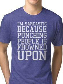 I'm Sarcastic Funny Quote Tri-blend T-Shirt