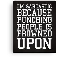 I'm Sarcastic Funny Quote Canvas Print
