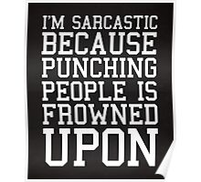 I'm Sarcastic Funny Quote Poster