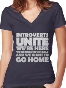 Introverts unite we're here we're uncomfortable and we want to go home-white Women's Fitted V-Neck T-Shirt