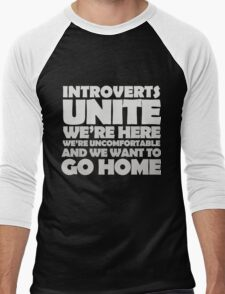 Introverts unite we're here we're uncomfortable and we want to go home-white Men's Baseball ¾ T-Shirt