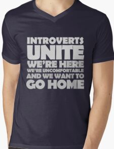 Introverts unite we're here we're uncomfortable and we want to go home-white Mens V-Neck T-Shirt