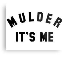 Mulder It's Me Metal Print