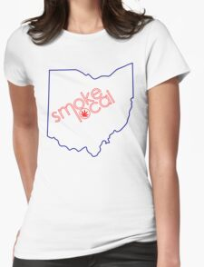 Smoke Local Weed in Columbus OH (Ohio) Womens Fitted T-Shirt