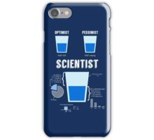Optimist... pessimist... SCIENTIST! iPhone Case/Skin