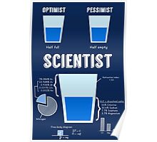 Optimist... pessimist... SCIENTIST! Poster