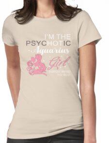 Psychotic Aquarius Girl Womens Fitted T-Shirt