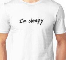 I'm sleepy Unisex T-Shirt