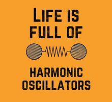 Life is full of harmonic oscillators Unisex T-Shirt