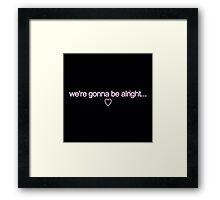 Be Alright Lyrics  Framed Print