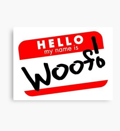 Hello my name is woof! Canvas Print