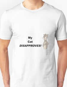My Cat Disapproves! Unisex T-Shirt