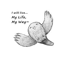 I will live My Life, My Way~ Tshirt Photographic Print