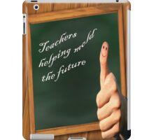 Teacher helping mold the future iPad Case/Skin