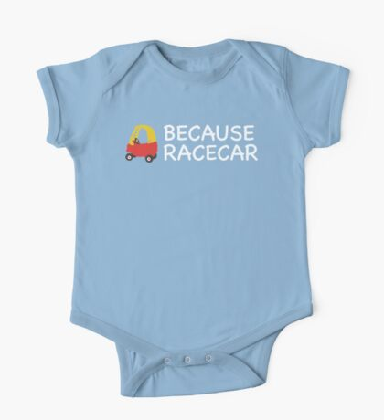 Because Racecar Kids edition One Piece - Short Sleeve