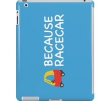 Because Racecar Kids edition iPad Case/Skin