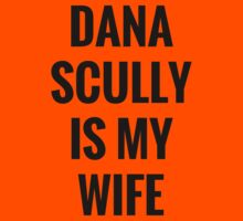 Dana Scully Is My Wife Kids Tee