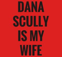 Dana Scully Is My Wife One Piece - Short Sleeve