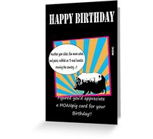 Birthday humour greetings card Greeting Card