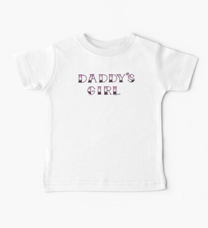 DADDYS GIRL Baby Tee