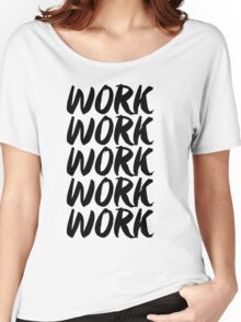 work work work work work Women's Relaxed Fit T-Shirt