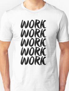 work work work work work Unisex T-Shirt
