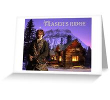 Fraser's Ridge, NC/Jamie Fraser Greeting Card