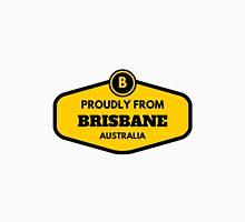 Proudly From Brisbane Australia Unisex T-Shirt